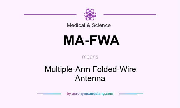 What does MA-FWA mean? It stands for Multiple-Arm Folded-Wire Antenna