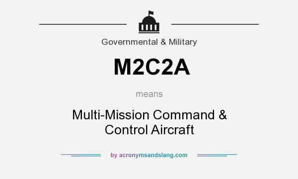 What does M2C2A mean? It stands for Multi-Mission Command & Control Aircraft