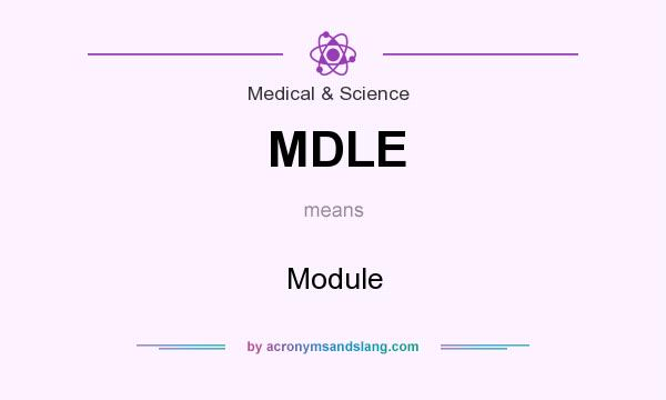What does MDLE mean? It stands for Module