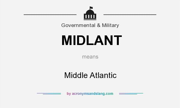 What does MIDLANT mean? It stands for Middle Atlantic