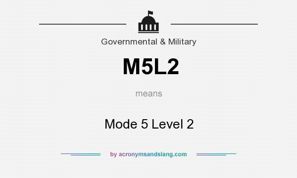 What does M5L2 mean? It stands for Mode 5 Level 2