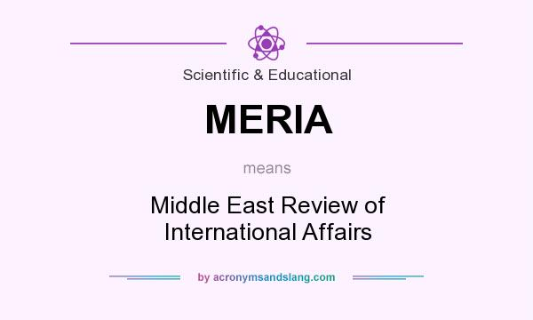 What does MERIA mean? It stands for Middle East Review of International Affairs