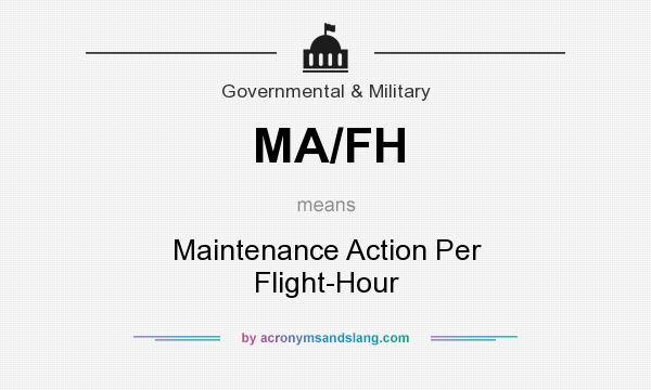 What does MA/FH mean? It stands for Maintenance Action Per Flight-Hour