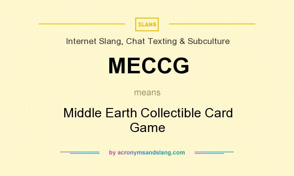 What does MECCG mean? It stands for Middle Earth Collectible Card Game