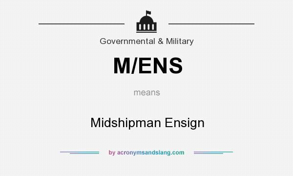 What does M/ENS mean? It stands for Midshipman Ensign