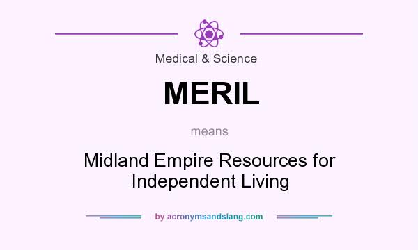 What does MERIL mean? It stands for Midland Empire Resources for Independent Living
