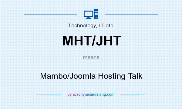 What does MHT/JHT mean? It stands for Mambo/Joomla Hosting Talk