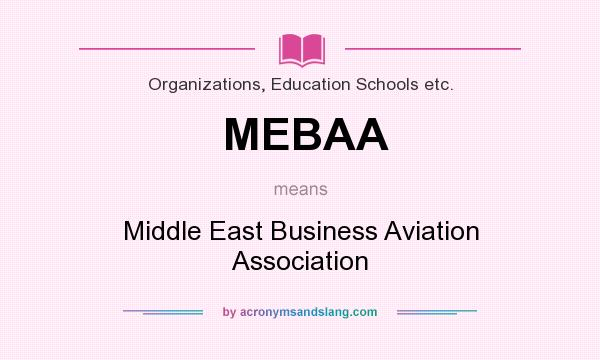 What does MEBAA mean? It stands for Middle East Business Aviation Association