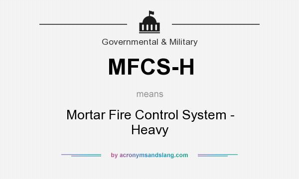 Mortar Fire Control System : What does mfcs h mean definition of
