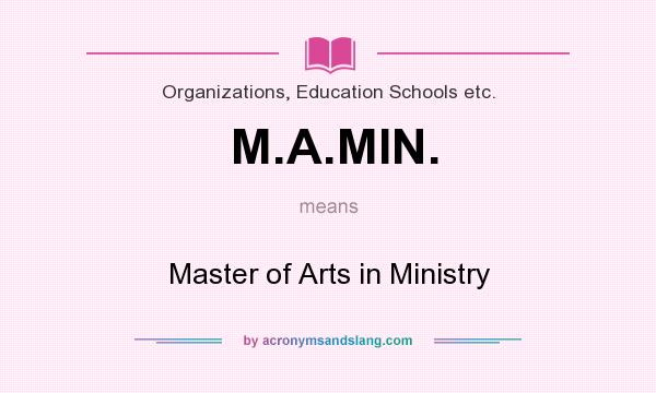 What does M.A.MIN. mean? It stands for Master of Arts in Ministry