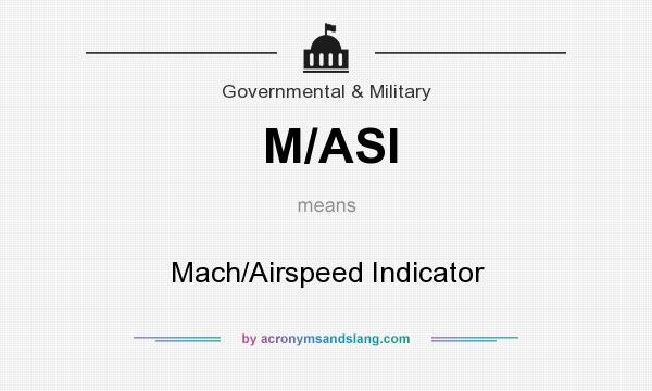 What does M/ASI mean? It stands for Mach/Airspeed Indicator