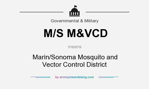 What does M/S M&VCD mean? It stands for Marin/Sonoma Mosquito and Vector Control District