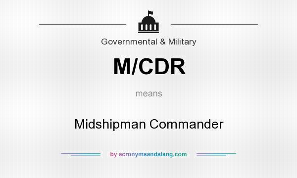 What does M/CDR mean? It stands for Midshipman Commander