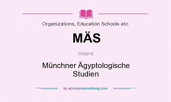 What does MÄS mean? It stands for Münchner Ägyptologische Studien