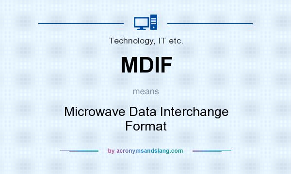 What does MDIF mean? It stands for Microwave Data Interchange Format