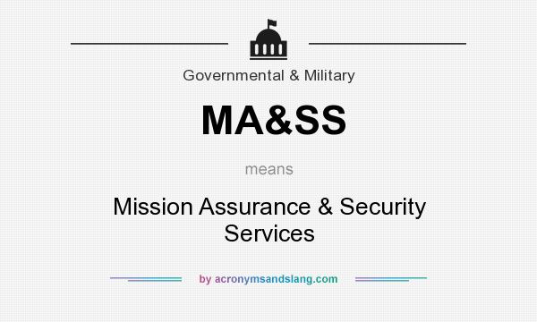 What does MA&SS mean? It stands for Mission Assurance & Security Services