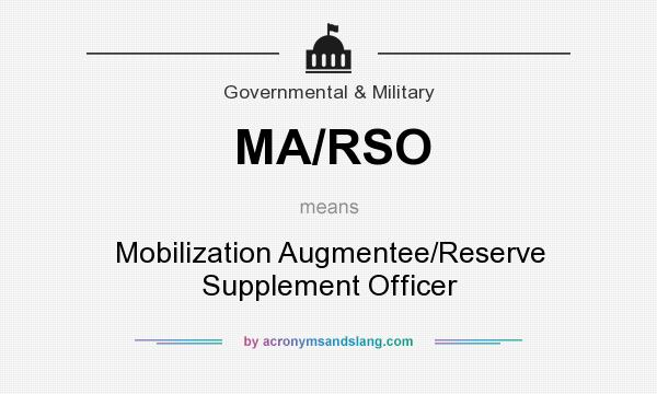 What does MA/RSO mean? It stands for Mobilization Augmentee/Reserve Supplement Officer