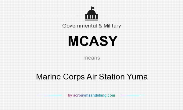 What does MCASY mean? It stands for Marine Corps Air Station Yuma