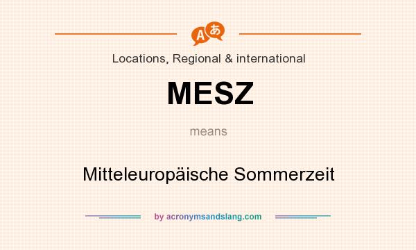 What does MESZ mean? It stands for Mitteleuropäische Sommerzeit