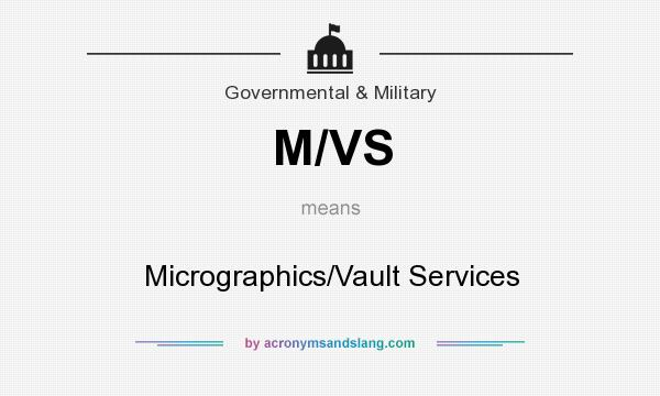 What does M/VS mean? It stands for Micrographics/Vault Services