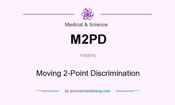 What does M2PD mean? It stands for Moving 2-Point Discrimination