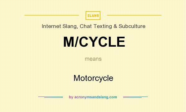 What does M/CYCLE mean? It stands for Motorcycle