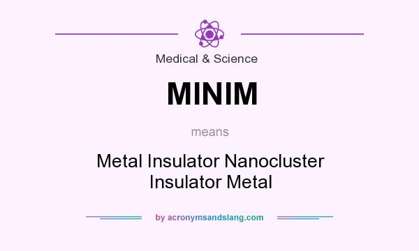 What does MINIM mean? It stands for Metal Insulator Nanocluster Insulator Metal