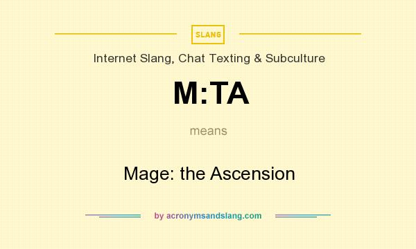 What does M:TA mean? It stands for Mage: the Ascension