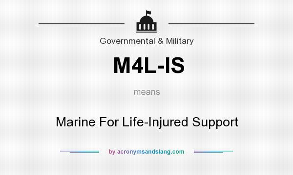What does M4L-IS mean? It stands for Marine For Life-Injured Support