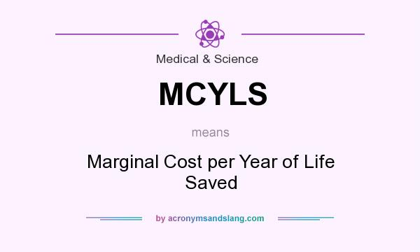 What does MCYLS mean? It stands for Marginal Cost per Year of Life Saved