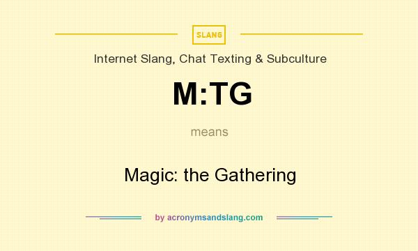 What does M:TG mean? It stands for Magic: the Gathering