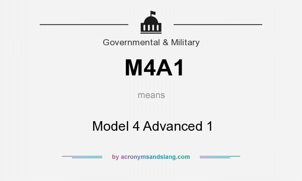 What does M4A1 mean? It stands for Model 4 Advanced 1