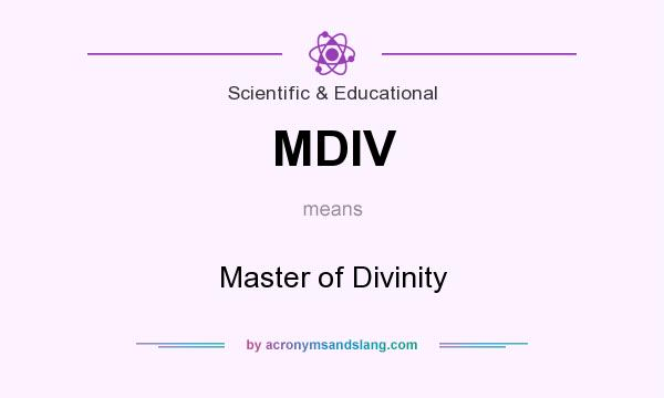 What does MDIV mean? It stands for Master of Divinity