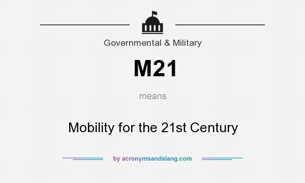 What does M21 mean? It stands for Mobility for the 21st Century