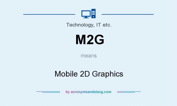 What does M2G mean? It stands for Mobile 2D Graphics