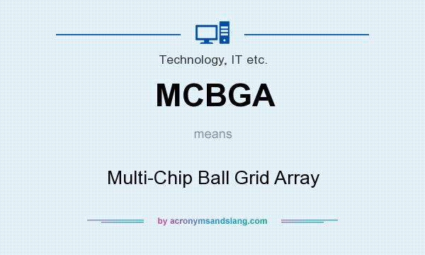 What does MCBGA mean? It stands for Multi-Chip Ball Grid Array