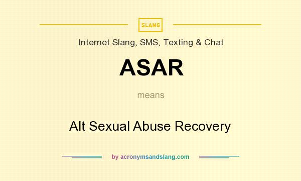 What does ASAR mean? It stands for Alt Sexual Abuse Recovery