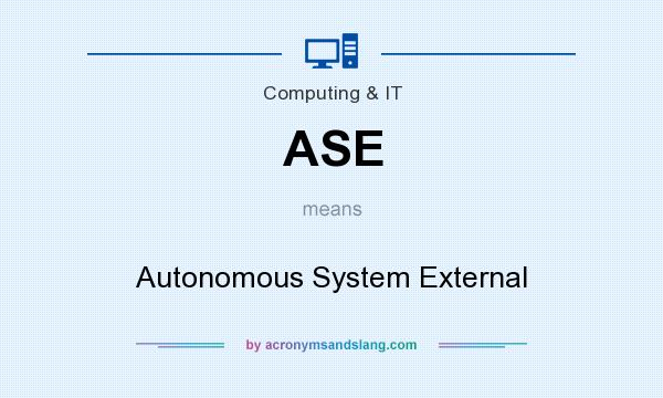 What does ASE mean? It stands for Autonomous System External