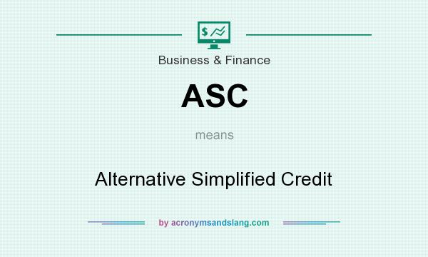 What does ASC mean? It stands for Alternative Simplified Credit