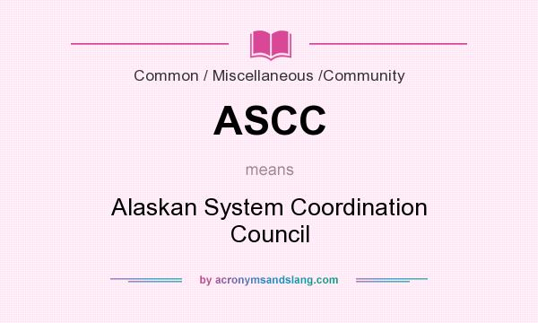 What does ASCC mean? It stands for Alaskan System Coordination Council