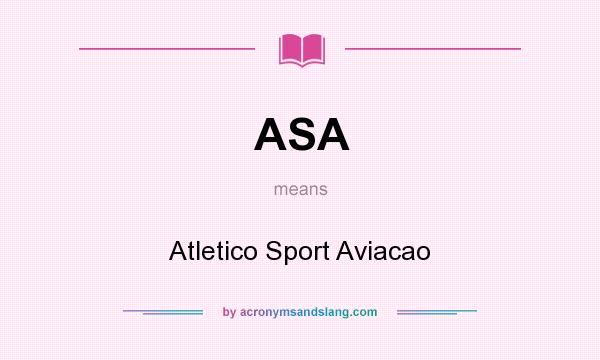 What does ASA mean? It stands for Atletico Sport Aviacao