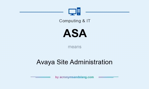 What does ASA mean? It stands for Avaya Site Administration