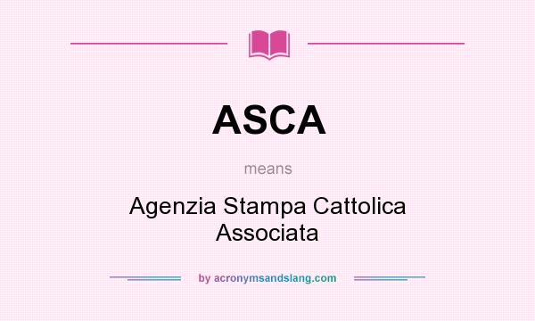 What does ASCA mean? It stands for Agenzia Stampa Cattolica Associata