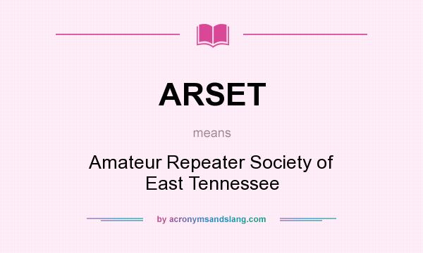 What does ARSET mean? It stands for Amateur Repeater Society of East Tennessee