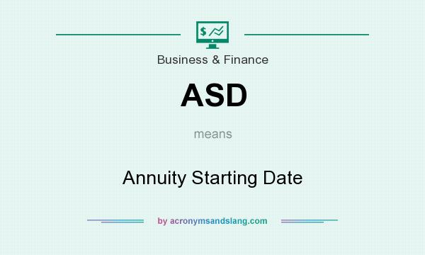 What does ASD mean? It stands for Annuity Starting Date