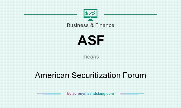 What does ASF mean? It stands for American Securitization Forum