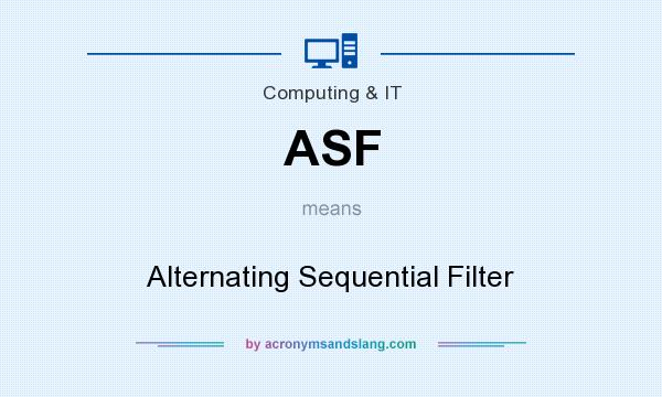 What does ASF mean? It stands for Alternating Sequential Filter