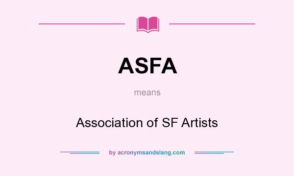 What does ASFA mean? It stands for Association of SF Artists