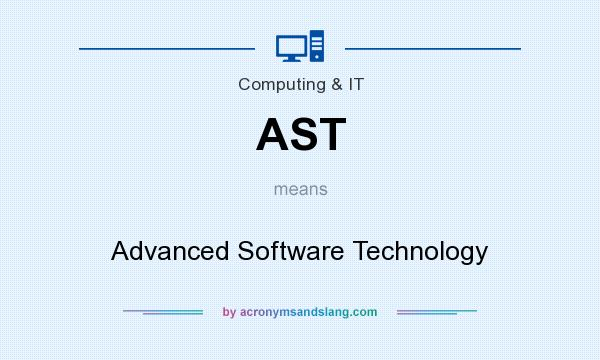 What does AST mean? It stands for Advanced Software Technology