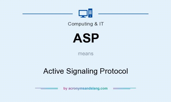 What does ASP mean? It stands for Active Signaling Protocol